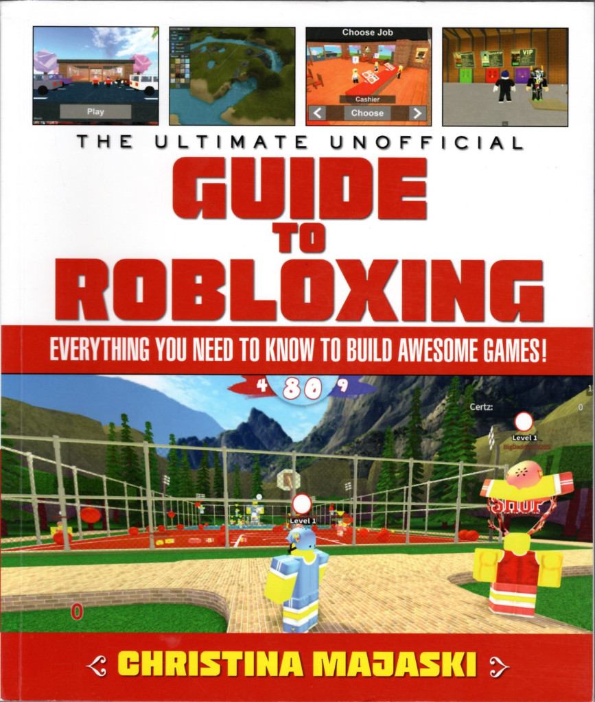 Image 0 of The Ultimate Unofficial Guide to Robloxing: Everything You Need to Know to Build
