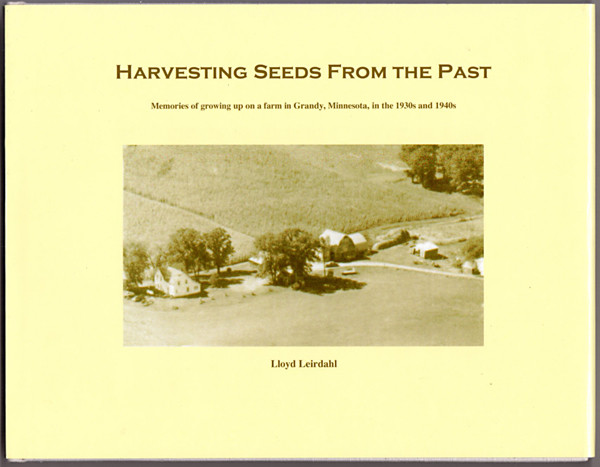 Image 0 of Harvesting Seeds From the Past: Memories of growing up on a farm in Grandy, Minn