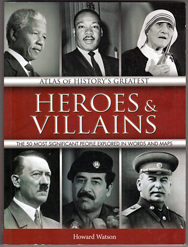 Image 0 of Atlas of History's Greatest Heroes & Villains : The 50 Most Significant People E
