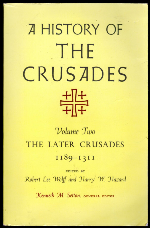 Image 0 of A History of the Crusades, Volume II: The Later Crusades, 1189-1311 (History of