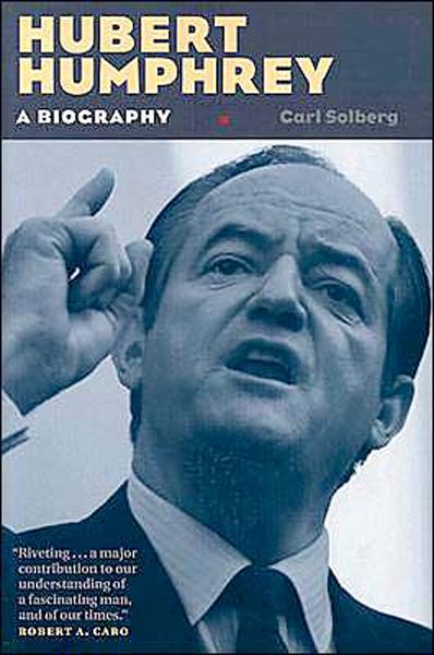 Image 0 of Hubert Humphrey: A Biography