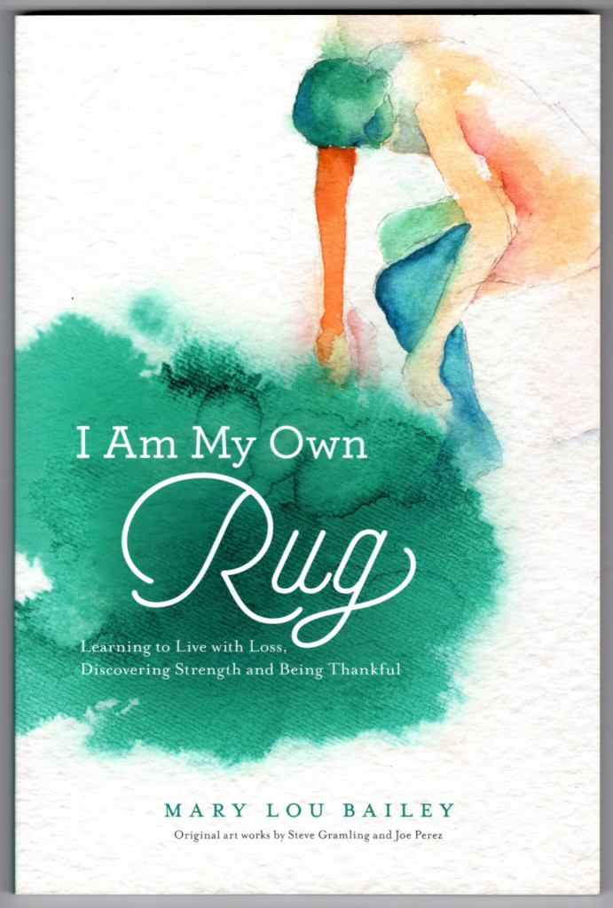 Image 0 of I Am My Own Rug: Learning to Live With Loss, Discovering Strength, and Being Tha