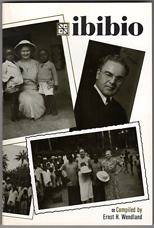 Image 0 of Ibibio: The life and letters of William and Leola Schweppe in Africa