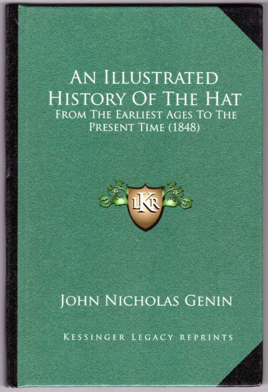 Image 0 of An Illustrated History Of The Hat: From The Earliest Ages To The Present Time (1