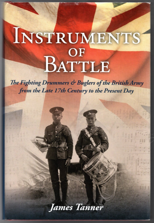 Image 0 of Instruments of Battle: The Fighting Drummers and Buglers of the British Army fro