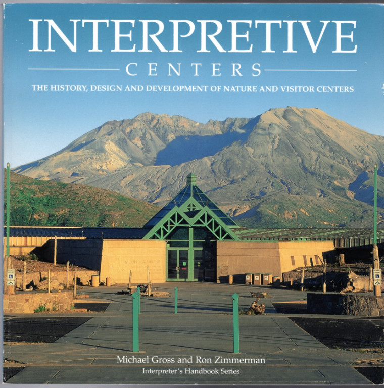 Image 0 of Interpretive Centers: The History, Design and Development of Nature and Visitor