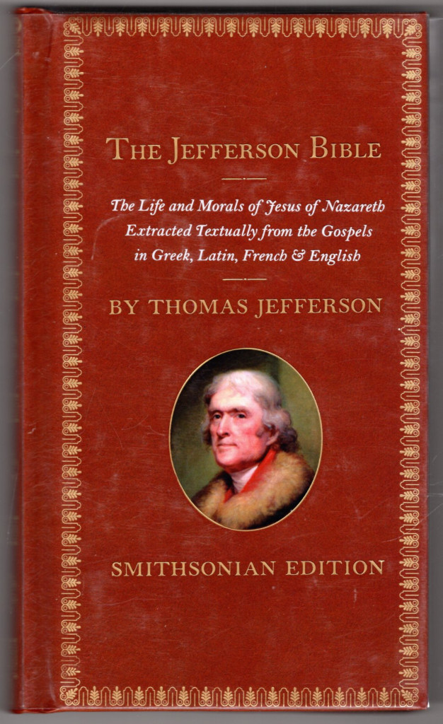 Image 0 of The Jefferson Bible, Smithsonian Edition: The Life and Morals of Jesus of Nazare