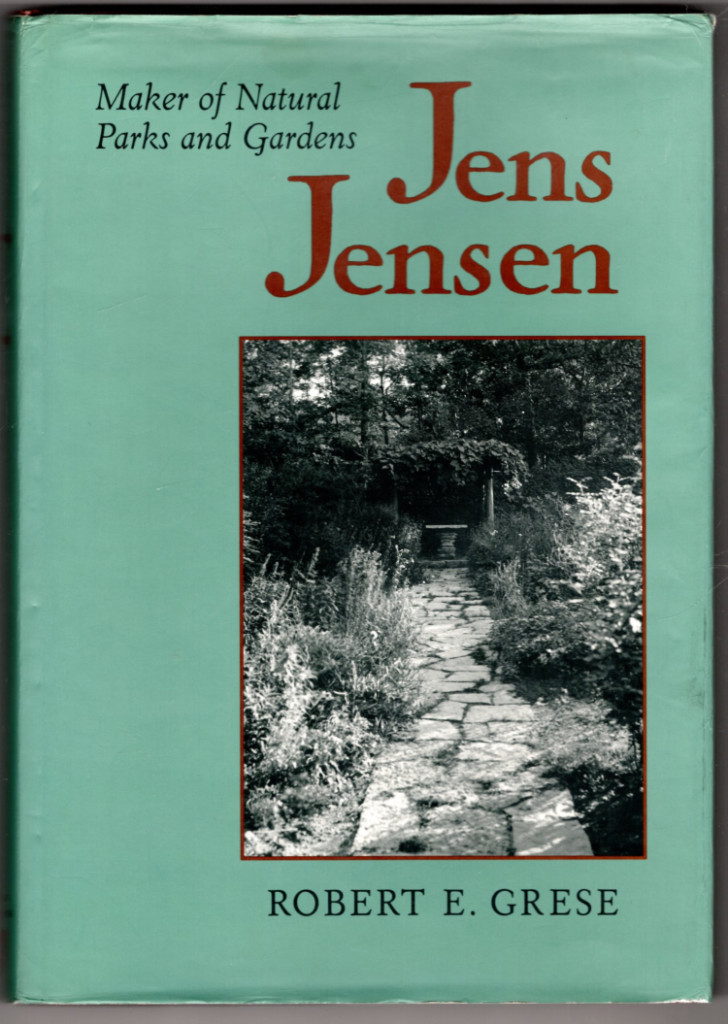 Image 0 of Jens Jensen: Maker of Natural Parks and Gardens (Creating the North American Lan
