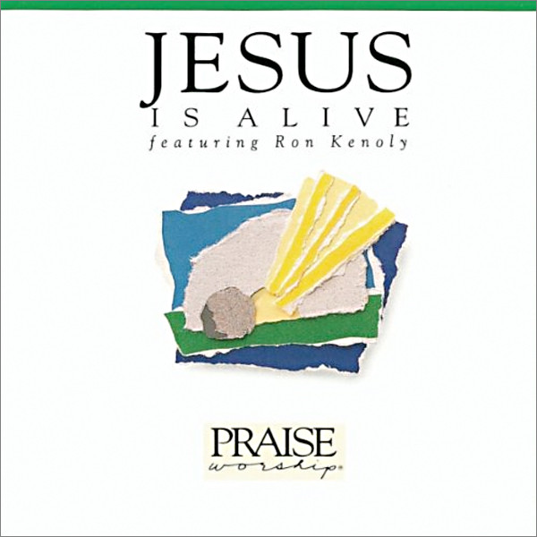 Image 0 of Jesus Is Alive: Hosanna Music Praise Worship