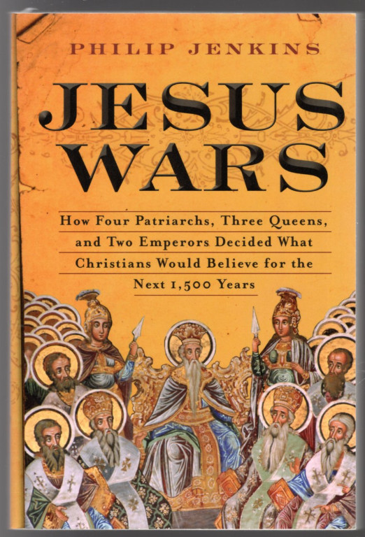 Image 0 of Jesus Wars: How Four Patriarchs, Three Queens, and Two Emperors Decided What Chr