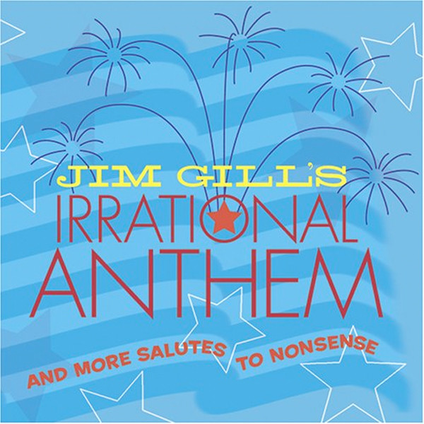 Image 0 of Jim Gill's Irrational Anthem and More Salutes to Nonsense