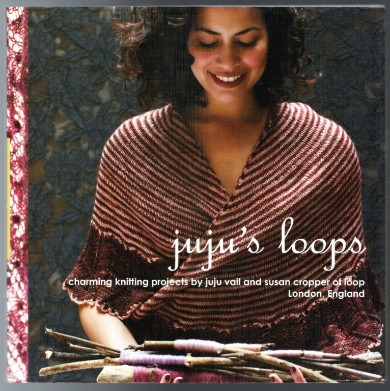 Image 0 of Juju's Loops: Charming Knitting Patterns by Juju Vail and Susan Cropper, Loop Lo