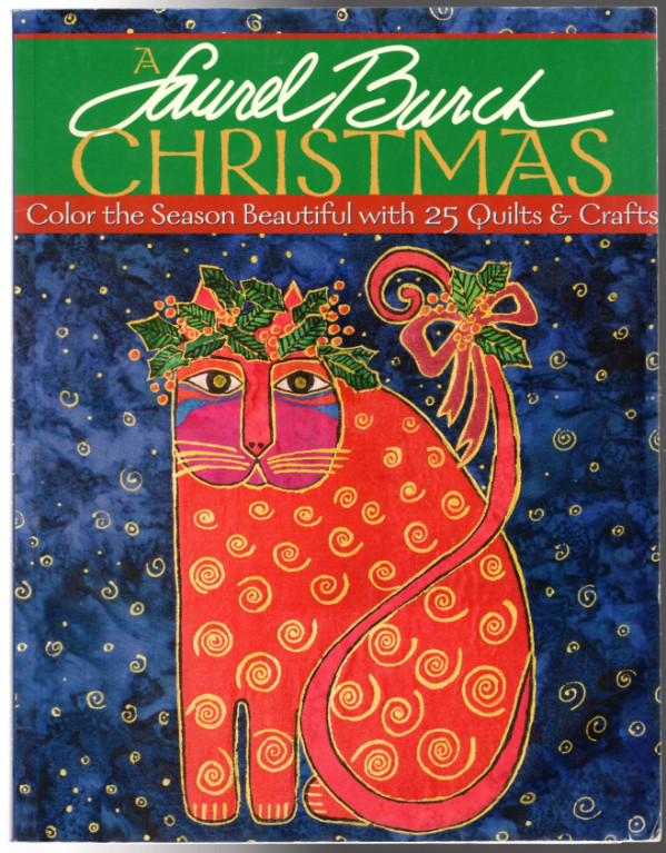 Image 0 of Laurel Burch Christmas - A: Color the Season Beautiful with 25 Quilts & Crafts