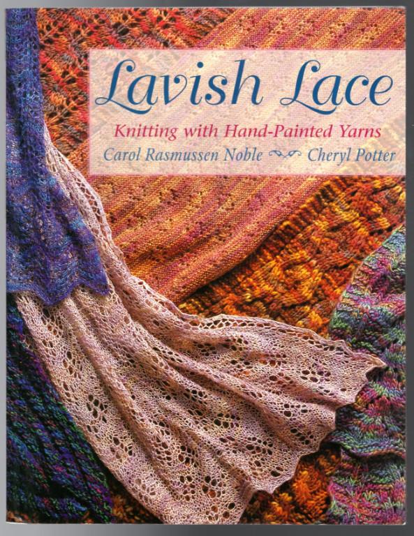 Image 0 of Lavish Lace: Knitting with Hand-Painted Yarns