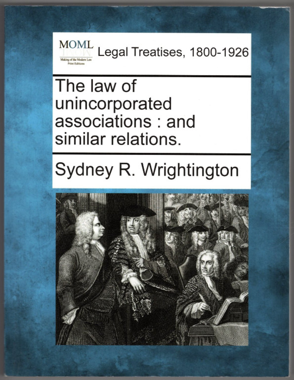 Image 0 of The law of unincorporated associations: and similar relations.
