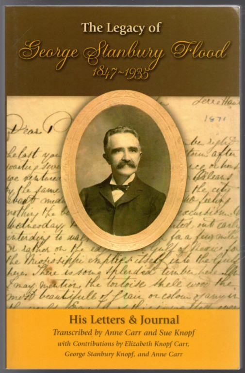 Image 0 of The Legacy of George Stanbury Flood, 1847-1935 : His Letters & Journal