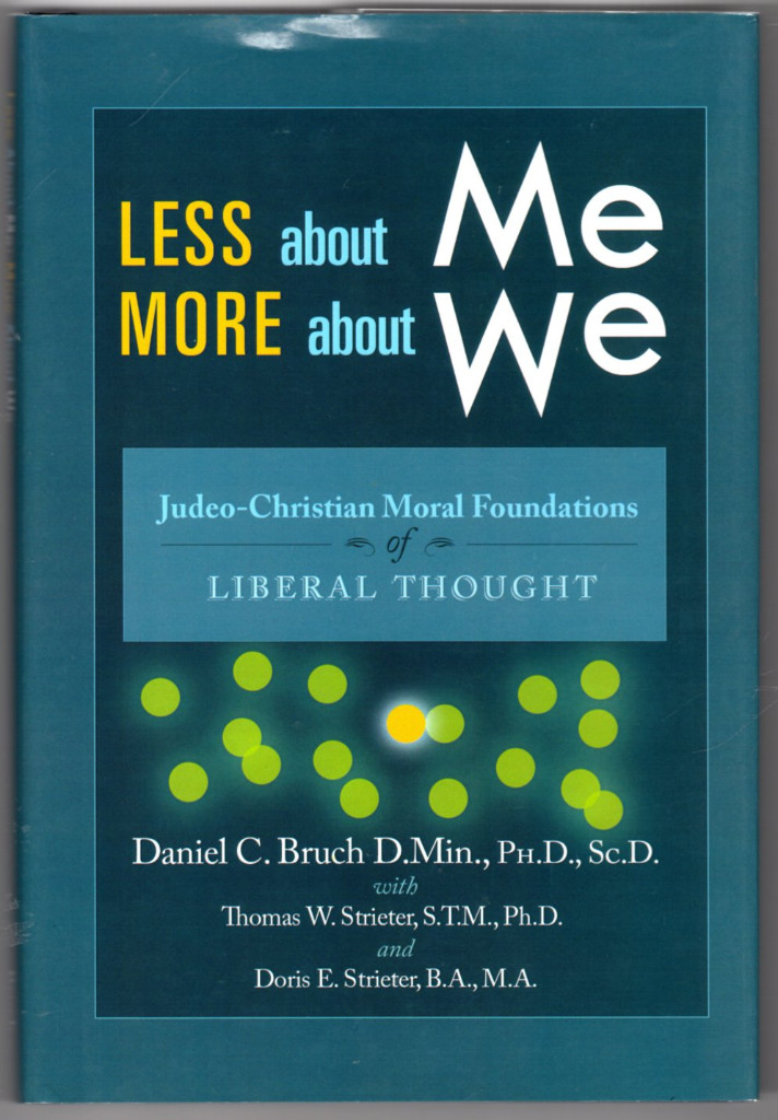 Image 0 of Less about Me; More about We: Judeo-Christian Moral Foundations of Liberal Thoug