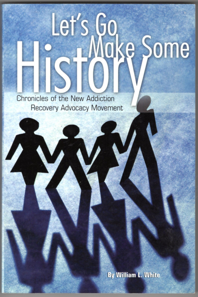 Image 0 of Let's Go Make Some History: Chronicles of the New Addition Recovery Advocacy Mov
