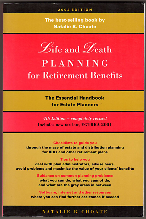 Image 0 of Life and Death Planning for Retirement Benefits: The Essential Handbook for Esta
