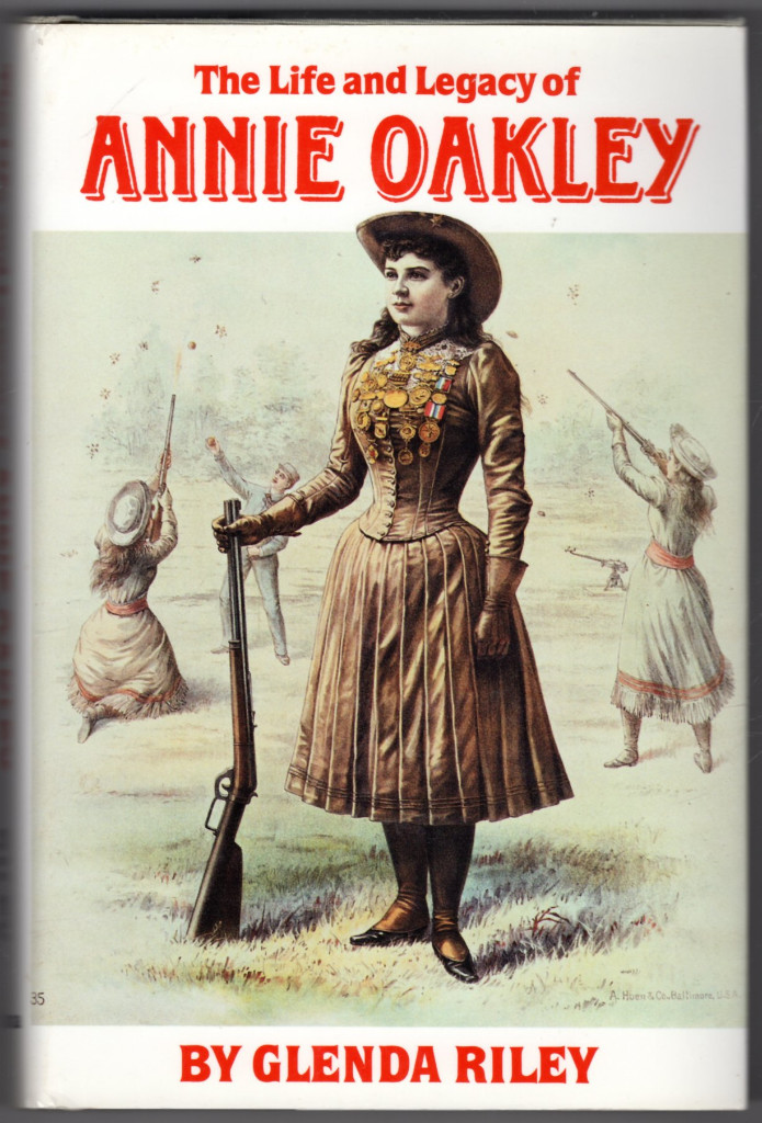 Image 0 of The Life and Legacy of Annie Oakley (Oklahoma Western Biographies, Vol 7)