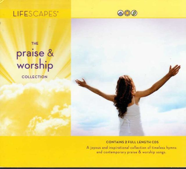 Lifescapes: The Praise & Worship Collection