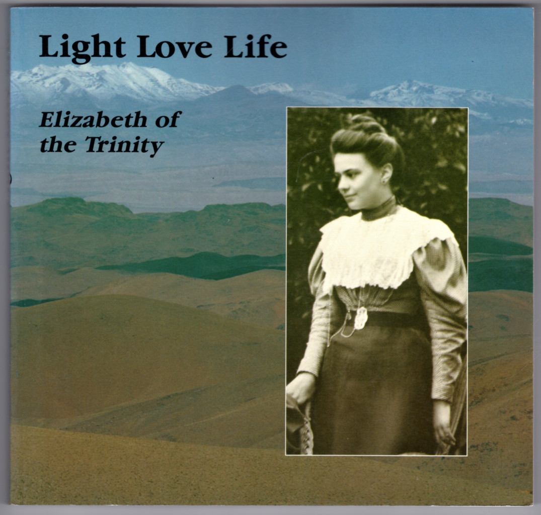 Image 0 of Light Love Life: A Look at a Face and a Heart, Elizabeth of the Trinity (English