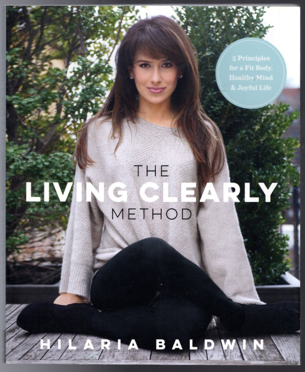 Image 0 of The Living Clearly Method: 5 Principles for a Fit Body, Healthy Mind & Joyful Li