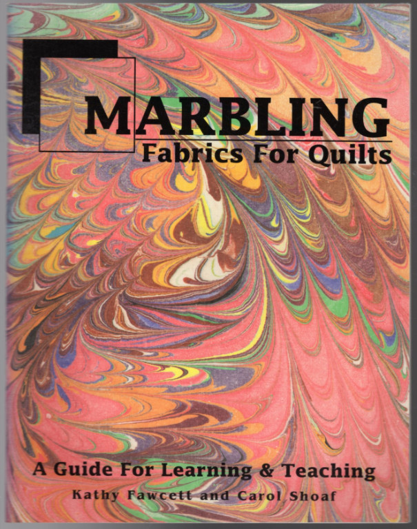 Image 0 of Marbling Fabrics for Quilts: A Guide for Learning and Teaching