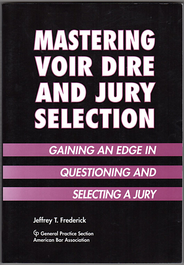 Image 0 of Mastering Voir Dire and Jury Selection: Gaining an Edge in Questioning and Selec