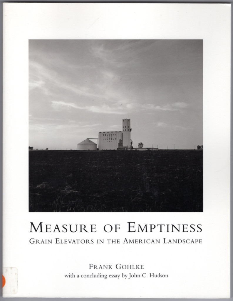 Image 0 of Measure of Emptiness: Grain Elevators in the American Landscape (Creating the No