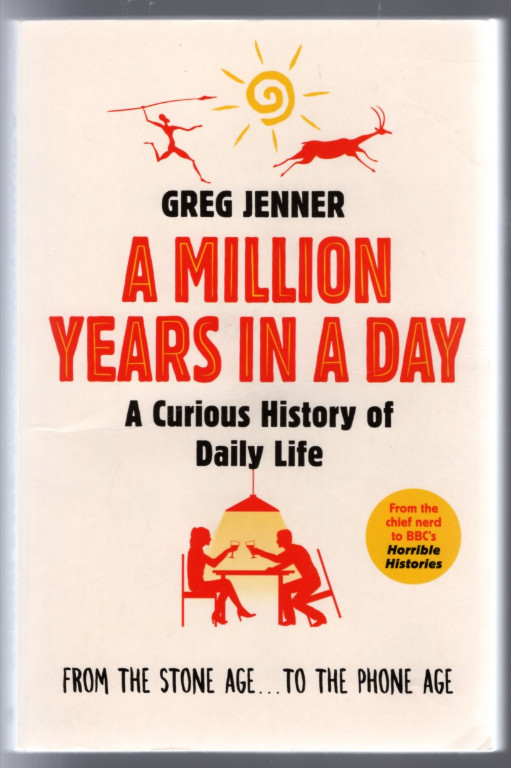 Image 0 of A Million Years in a Day: A Curious History of Daily Life