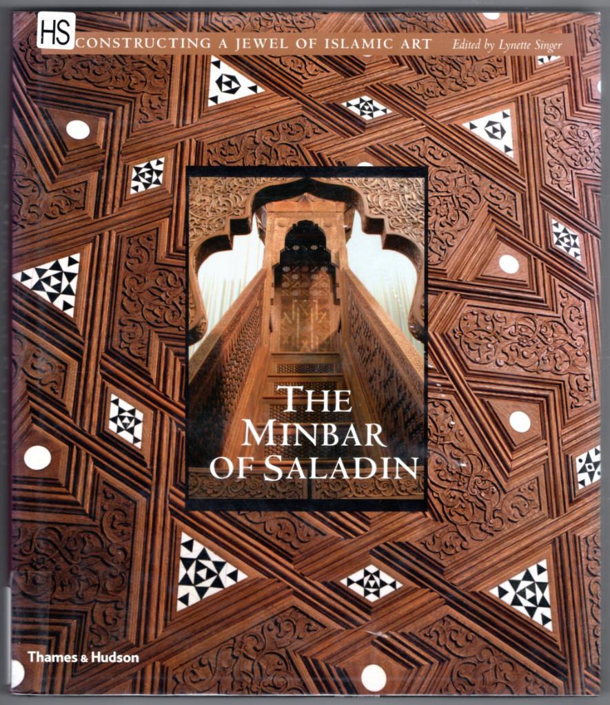 Image 0 of The Minbar of Saladin: Reconstructing a Jewel of Islamic Art