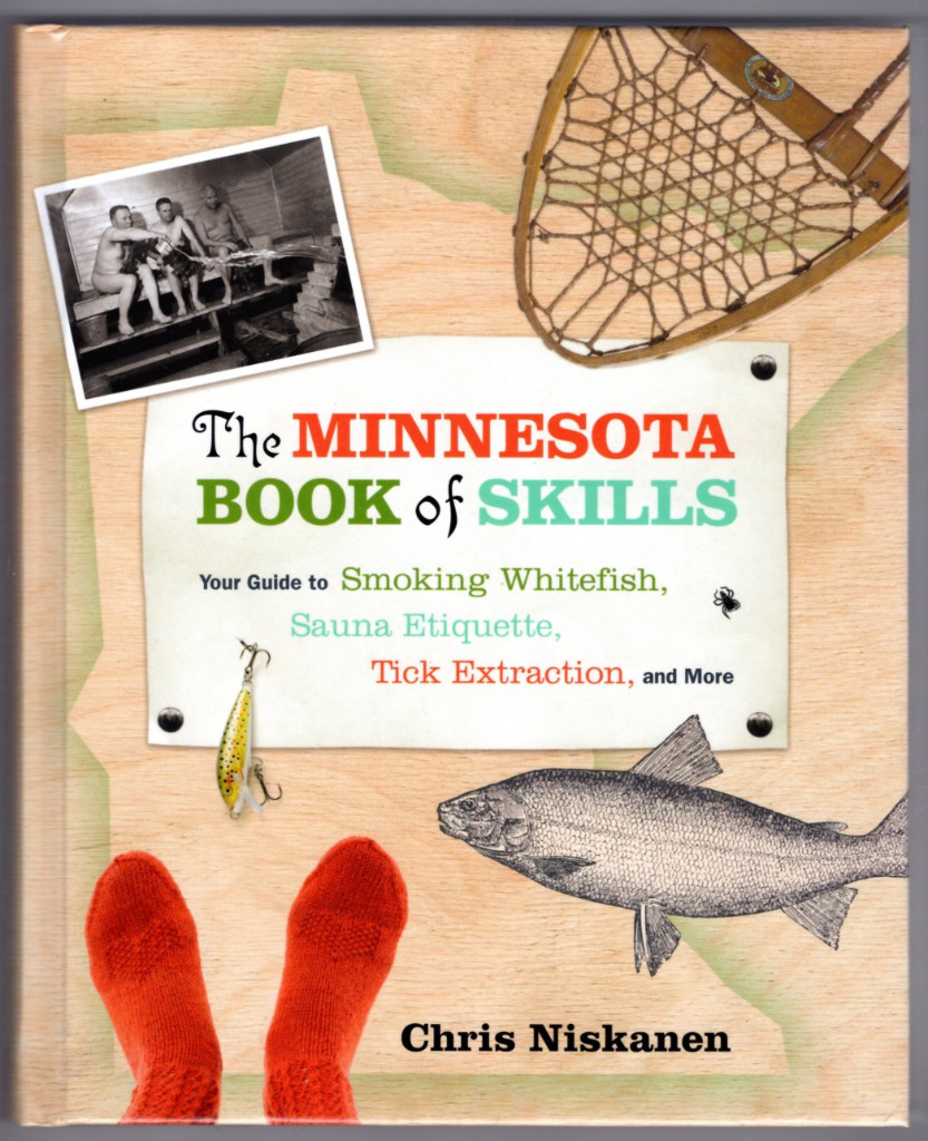 Image 0 of The Minnesota Book of Skills: Your Guide to Smoking Whitefish, Sauna Etiquette,
