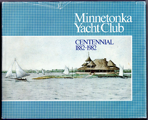 Image 0 of Minnetonka Yacht Club Centennial, 1882-1982
