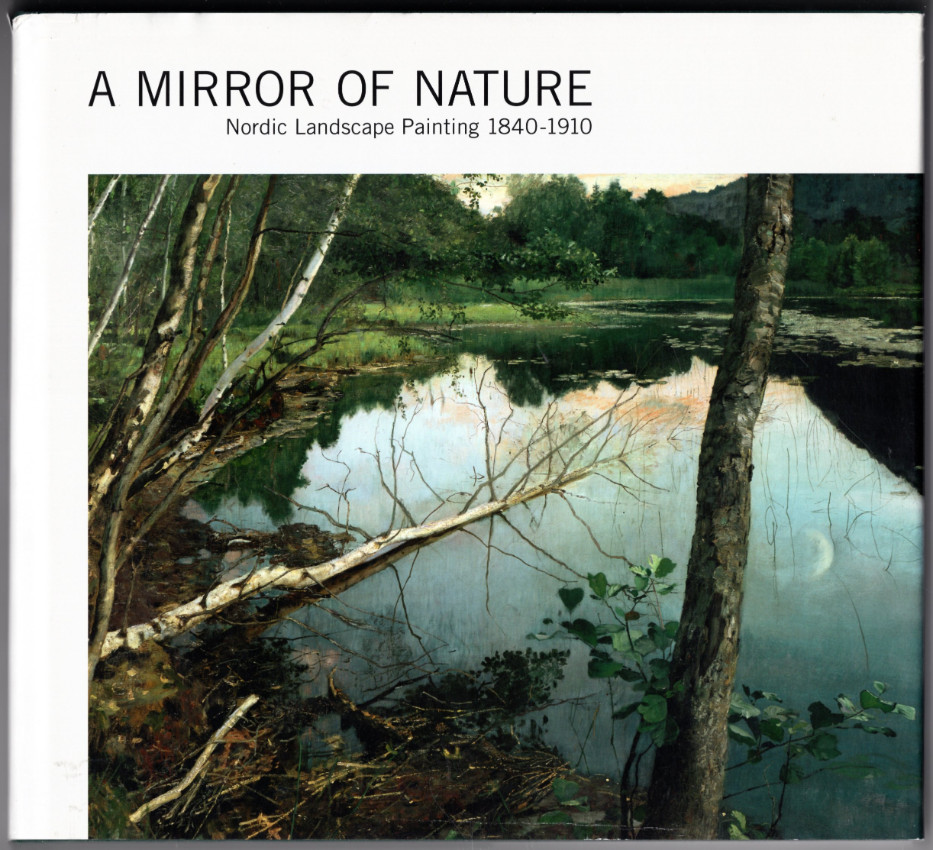Image 0 of A Mirror of Nature. Nordic landscape painting, 1840-1910