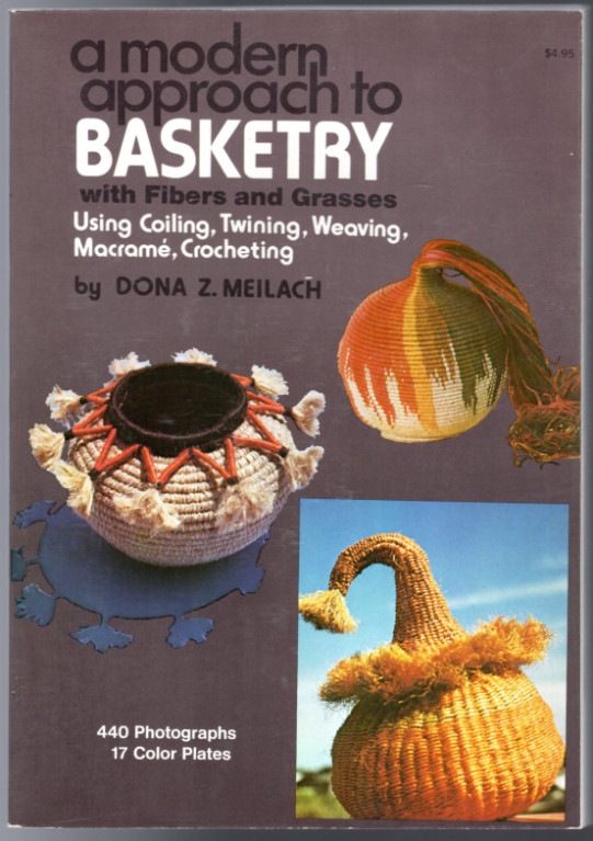 Image 0 of A Modern Approach to Basketry With Fibers and Grasses, Using Coiling, Twining, W