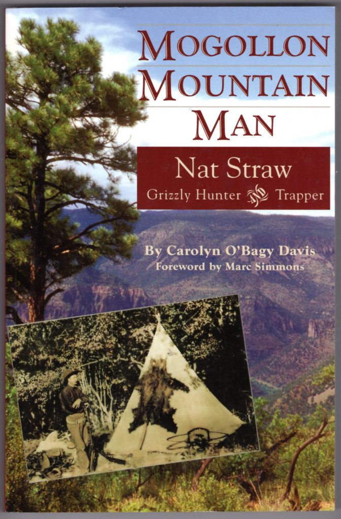 Image 0 of Mogollon mountain man: Nat Straw, 1856-1941 : grizzly hunter and trapper