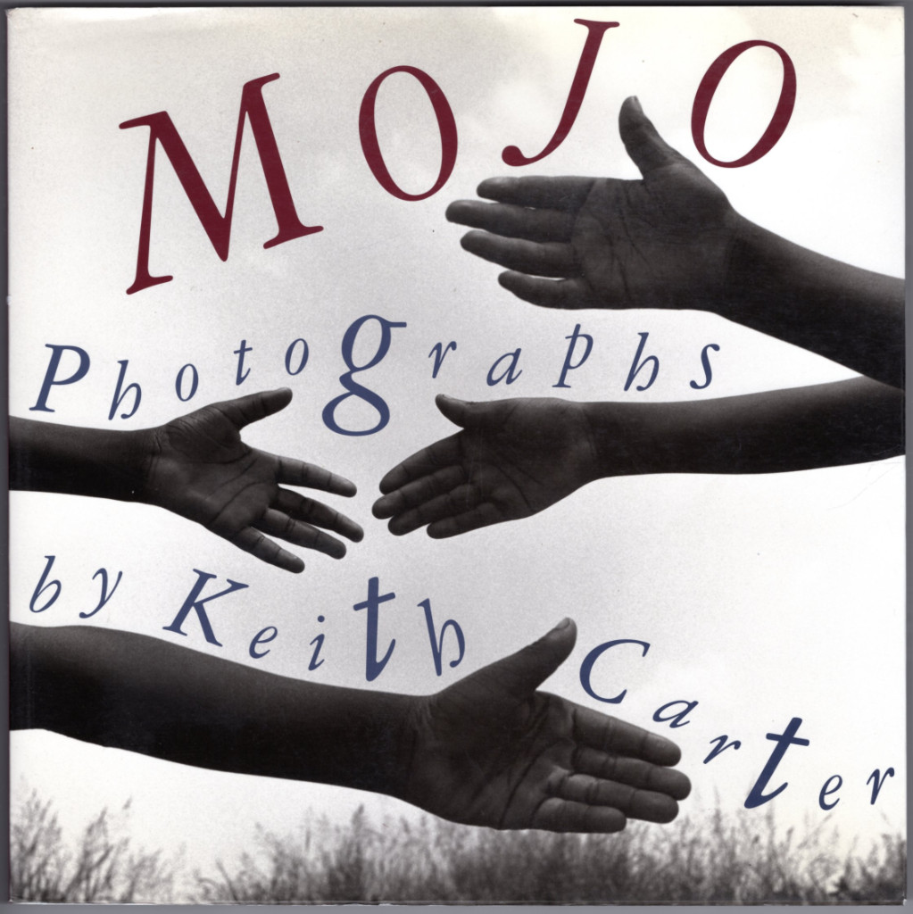 Image 0 of Mojo: Photographs by Keith Carter