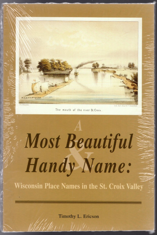 Image 0 of A most beautiful & handy name: Wisconsin place names in the St. Croix Valley