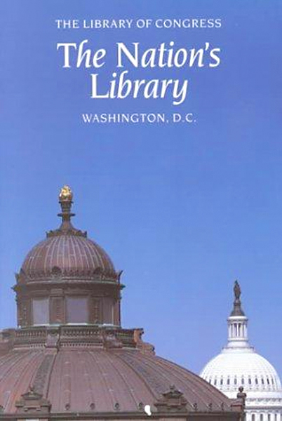 Image 0 of The Nation's Library: The Library of Congress, Washington, D.C.