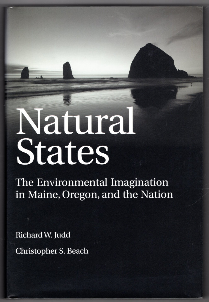 Image 0 of Natural States: The Environmental Imagination in Maine, Oregon, and the Nation