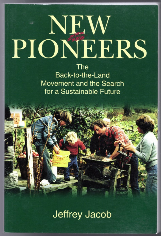 Image 0 of New Pioneers: The Back-To-The-Land Movement and the Search for a Sustainable Fut