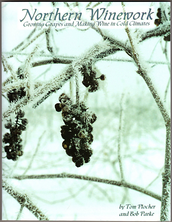 Image 0 of Northern Winework - Growing Grapes and Making Wine in Cold Climates