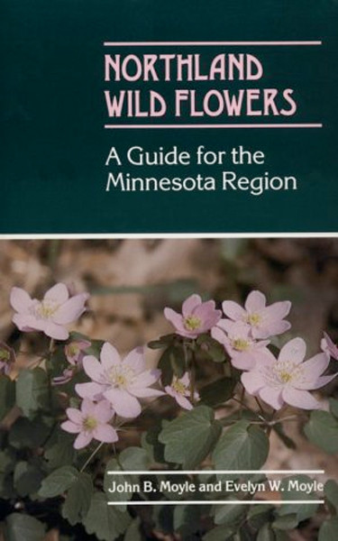 Image 0 of Northland Wild Flowers: A Guide for the Minnesota Region
