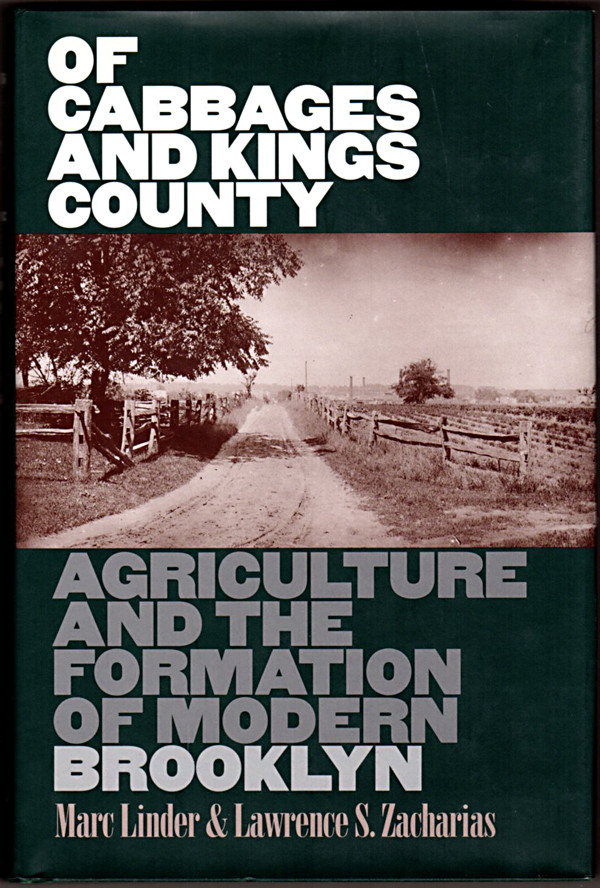 Image 0 of Of Cabbages and Kings County: Agriculture and the Formation of Modern Brooklyn