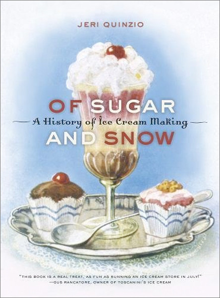 Image 0 of Of Sugar and Snow: A History of Ice Cream Making (California Studies in Food and