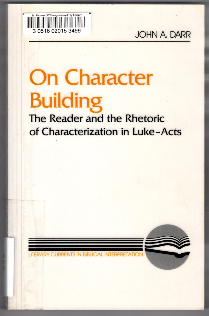 Image 0 of On Character Building: The Reader and the Rhetoric of Characterization in Luke-A