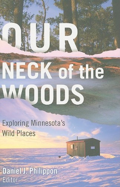Image 0 of Our Neck of the Woods: Exploring Minnesota's Wild Places