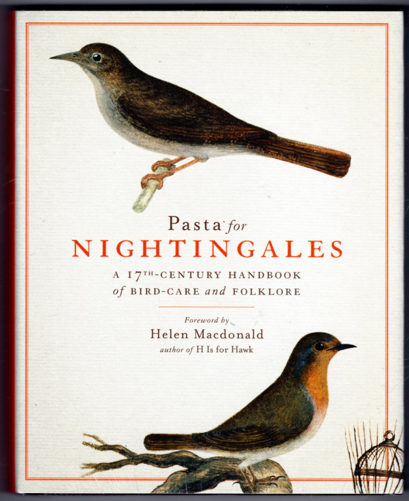 Image 0 of Pasta for Nightingales: A 17th-Century Handbook of Bird-Care and Folklore