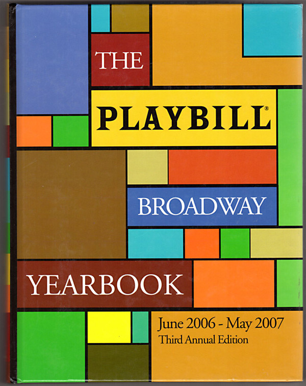 Image 0 of The Playbill Broadway Yearbook: June 2006-May 2007: Third Annual Edition (Playbi